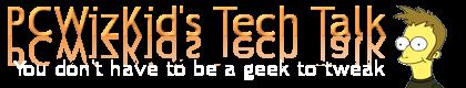 PCWizKid's Tech Talk